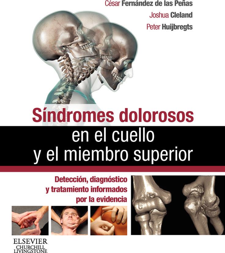 Síndromes dolorosos en el cuello y el miembro superior.  Obra avalada por una sólida base científica y de investigación que permite obtener información detallada sobre los síntomas y el abordaje de los síndromes dolorosos que afectan a la región cervical y al miembro superior.