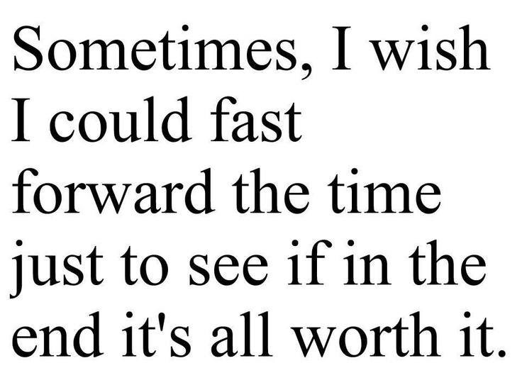 """Wish I Could See You Quotes: """"Sometimes, I Wish I Could Fast Forward The Time Just To"""