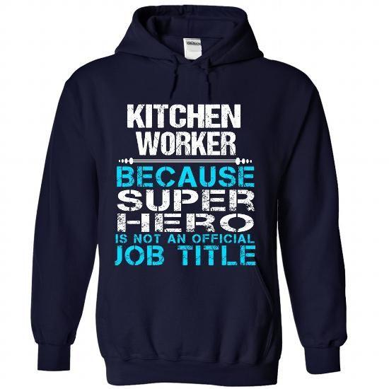 Kitchen Worker - #football shirt #hoodies/sweatshirts. LIMITED TIME PRICE => https://www.sunfrog.com/Funny/Kitchen-Worker-2864-NavyBlue-Hoodie.html?68278