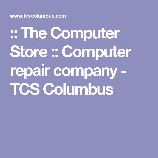 :: The Computer Store :: Computer repair company - TCS Columbus