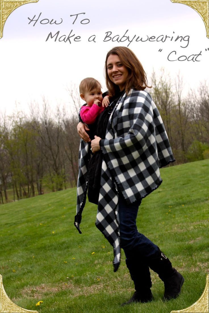 """Walking with Dancers: How to make a Baby Wearing """"Coat"""" - Not so practical in the winter as I don't think it'll be warm enough, but a good option for the cooler fall and spring months"""