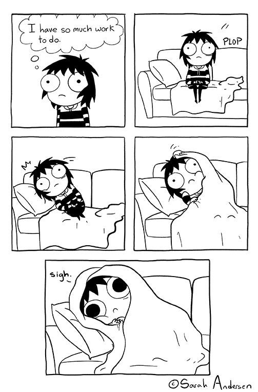 I have so much work to do. | Sarah's Scribbles By sarahseeandersen [Comic - Drawing - Illustration - Funny]: