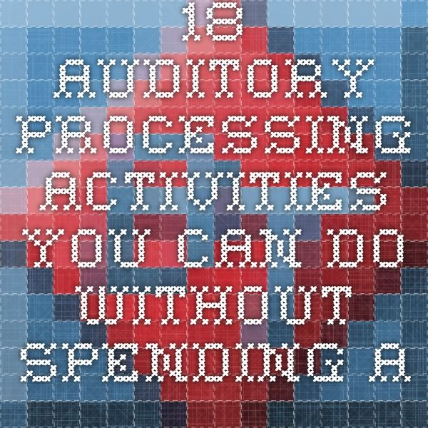 18 Auditory Processing Activities You Can Do Without Spending a Dime! | Reading, Writing & Math Help for Dyslexia, LD & ADHD