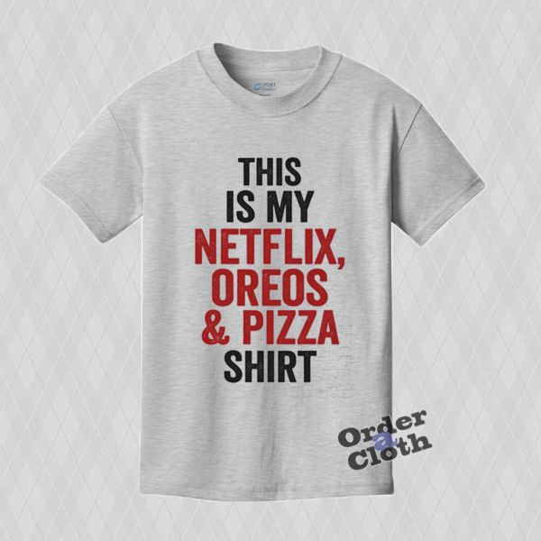 This is my netfix, oreos & pizza T-shirt from orderacloth.com This t-shirt is Made To Order, one by one printed so we can control the quality.