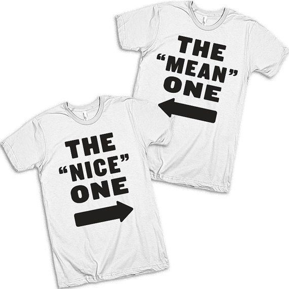 The Nice One, The Mean One Best Friends T Shirts  These awesome designs are printed on American Apparels 100% ring-spun cotton t-shirt.