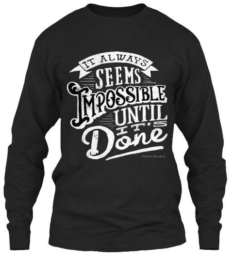It Always Seems Impossible Until It's Done Black T-Shirt Front