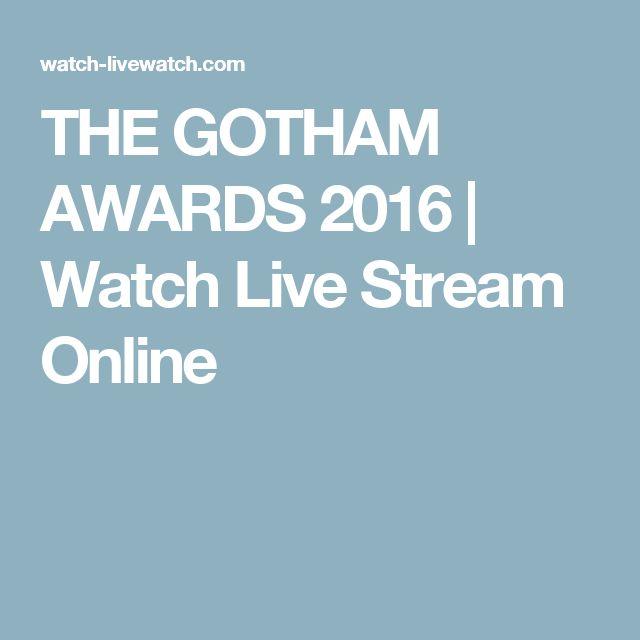 THE GOTHAM AWARDS 2016 | Watch Live Stream Online