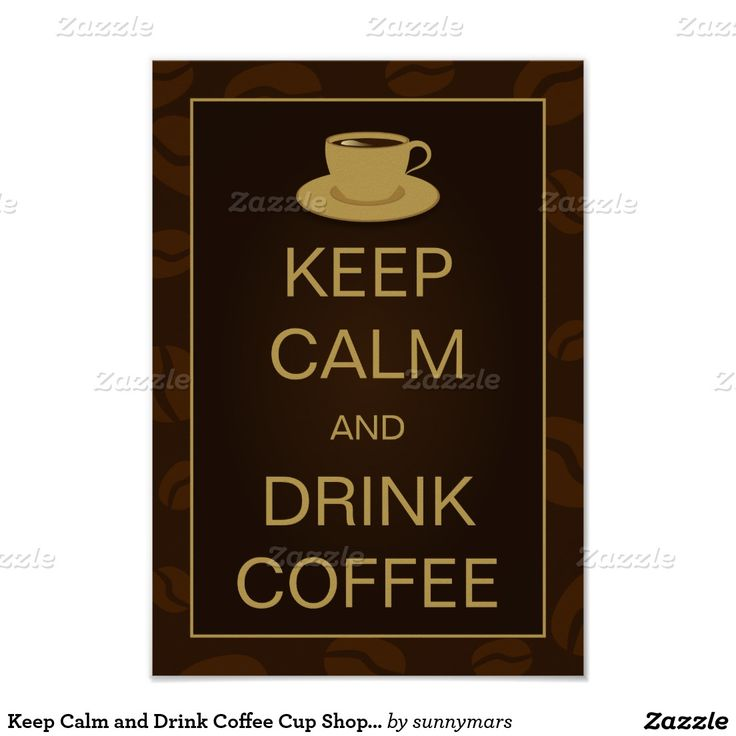 Keep Calm and Drink Coffee Cup Shop Cafe Posters #coffeeposters #cafeposters #keepcalm