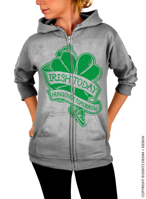 "Use coupon code ""pinterest"" Irish Today Hungover Tomorrow Zip Up Hoodie - St.Patricks Day Hoodie - Gray with Green Zip Up Hoodie - Hooded Sweatshirt by DentzDenim"