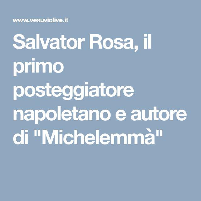 """Salvator Rosa, il primo posteggiatore napoletano e autore di """"Michelemmà"""""""