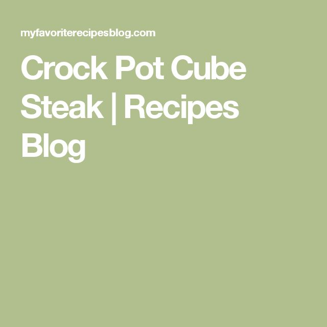 Crock Pot Cube Steak | Recipes Blog