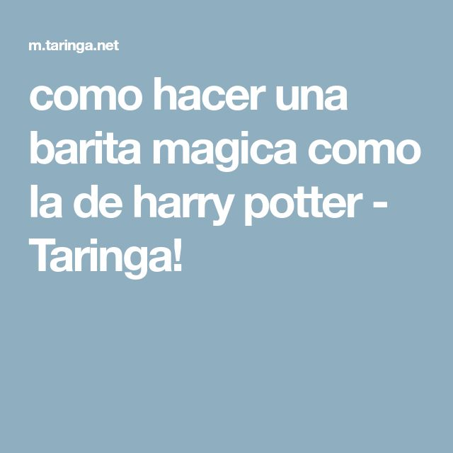 como hacer una barita magica como la de harry potter - Taringa!