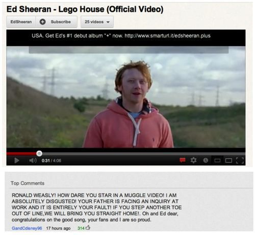 funny thing is, when i first saw this ed sheeran video, i had no idea it was an ed sheeran song. i literally thought that rupert grint was singing this song, and he had recorded it.not that i would have minded, but i'm glad i was wrong. cuz ed sheeran has the voice of angels and is the second hottest ginger alive! (rupert being the first, duh).