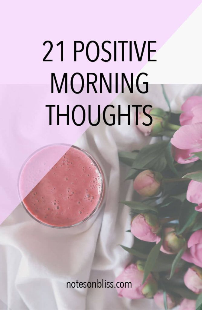 21 positive thoughts for your morning for more happiness!