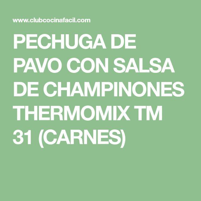 PECHUGA DE PAVO CON SALSA DE CHAMPINONES THERMOMIX TM 31 (CARNES)