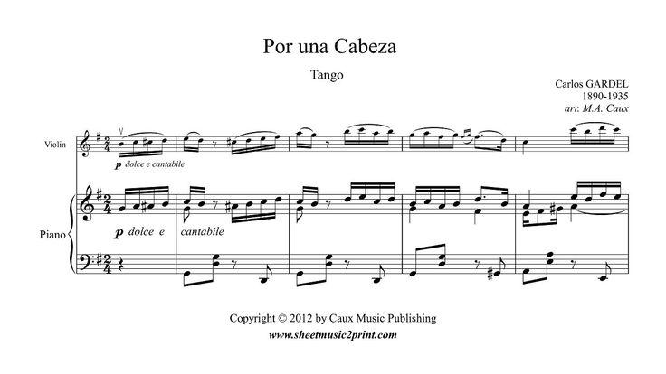 Por una cabeza - Tango by Carlos Gardel www.sheetmusic2print.com/Gardel/Violin/Por-Una-Cabeza.aspx