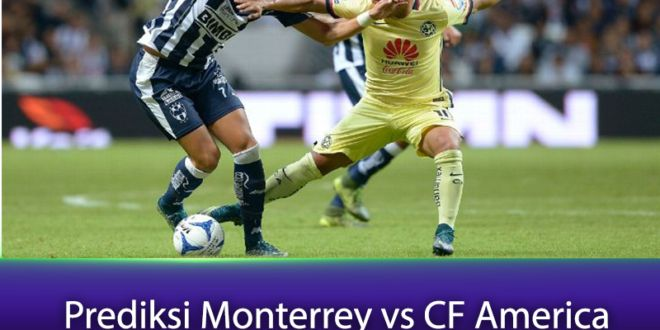 Prediksi Monterrey vs CF America