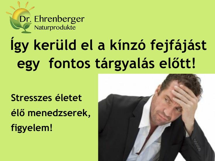 http://www.dr-ehrenberger.hu/igy-keruld-el-a-kinzo-fejfajast-b6-vitamin-komplexel/ álmatlanság, antioxidáns, B vitamin komplex, B6 vitamin, fejfájás, idegrendszer, koncentráció zavar, stressz, Dr-Ehrenberger, ideg regeneráló, Így kerüld el a kínzó fejfájást egy  fontos tárgyalás előtt by edmond51 via slideshare