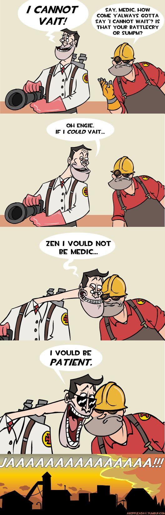 Tf2. A medic pun.. The jaaaa at the end killed me XD<< Du brauchst der Medic? Du brauchst    die Übercharge?