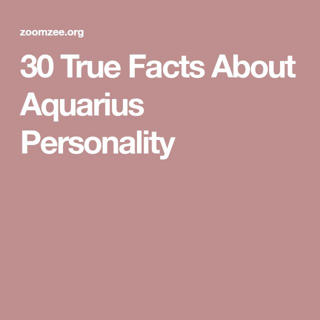 30 True Facts About Aquarius Personality