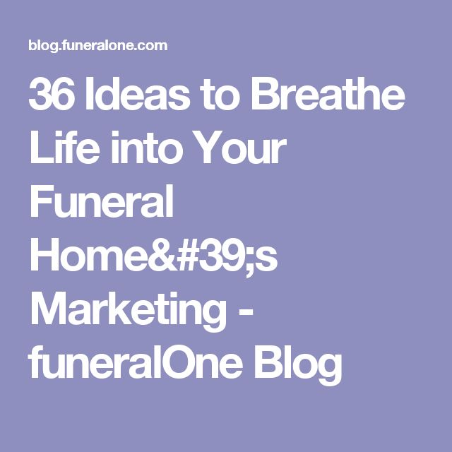 36 Ideas to Breathe Life into Your Funeral Home's Marketing - funeralOne Blog