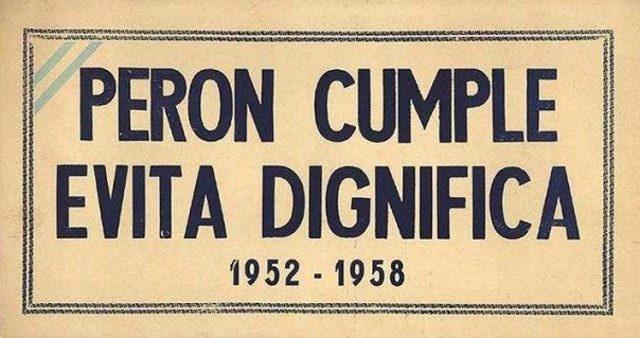 PERON CUMPLE EVITA DIGNIFICA