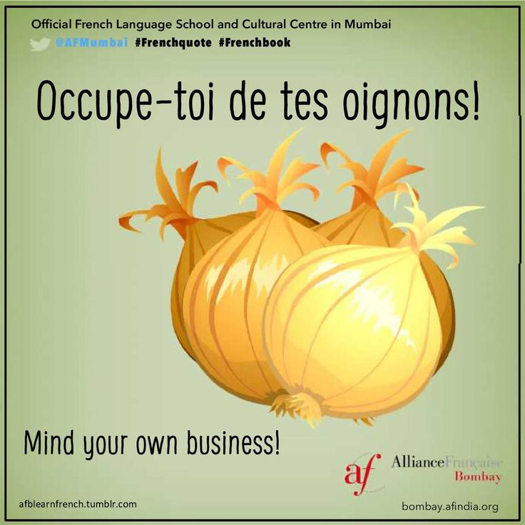 #FrenchQuote 'Occupe-toi de tes oignons!' #fle #fleasie #frenchbook #myfrenchbook #learnfrench