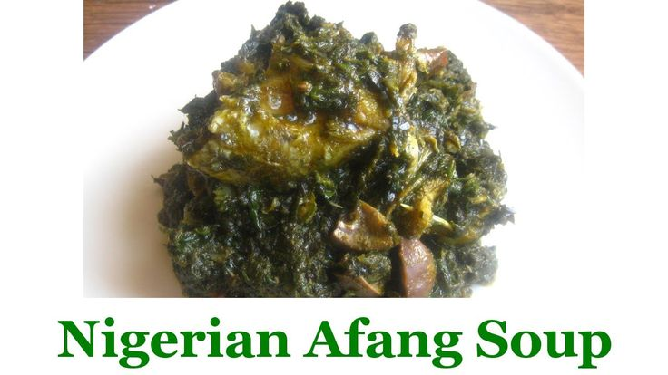 "Nigerian Afang Soup by ""  All Nigerian Recipes"" on youtube"