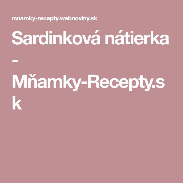 Sardinková nátierka - Mňamky-Recepty.sk