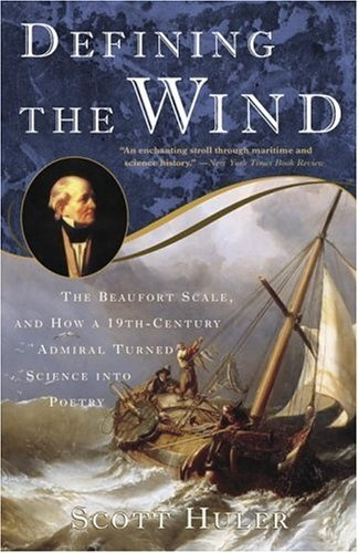 Defining the Wind: The Beaufort Scale and How a 19th-Century Admiral Turned Science into Poetry by Scott Huler, http://www.amazon.com/dp/B000XUBE48/ref=cm_sw_r_pi_dp_i.BJpb037P6EM