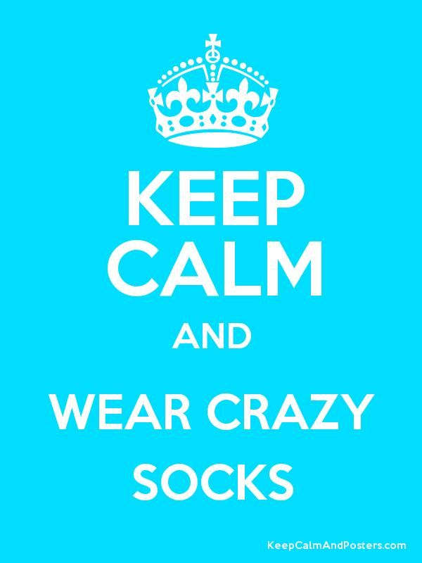 Keep Calm and WEAR CRAZY SOCKS Poster