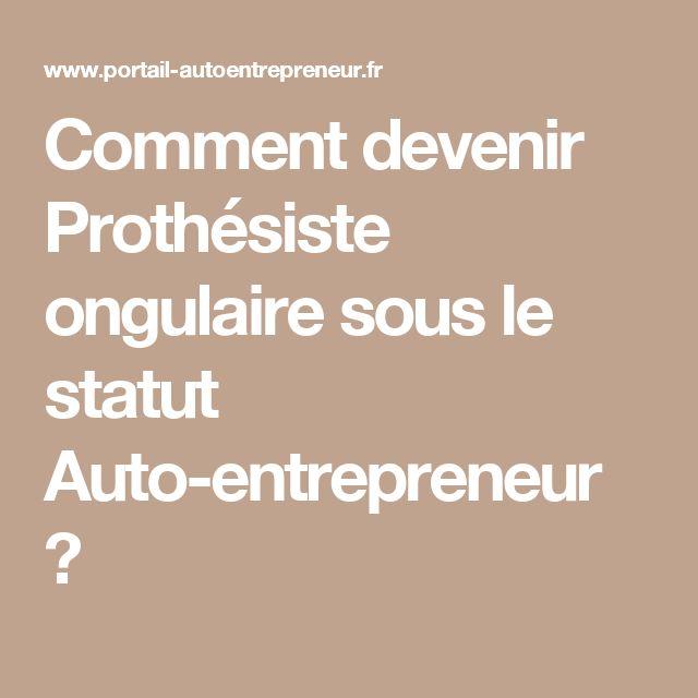Comment devenir Prothésiste ongulaire sous le statut Auto-entrepreneur ?