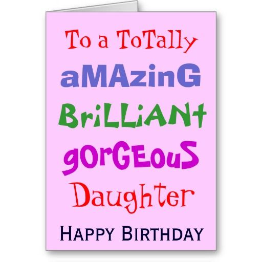 Amazing Brilliant Gorgeous Daughter - Birthday Cards.  A card for an amazing daughter!  #qwerky #birthday #greetingscard