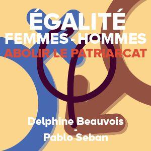 Le #23 des « Livrets de la France insoumise » aborde le thème de l'égalité femmes-hommes. Il a été préparé par un groupe de travail animé par Delphine Beauvois, auteure de livres pour la jeunesse et Pablo Seban, comédien. Il a été rendu public à l'occasion de la journée internationale des droits des femmes, le 8 mars 2017.