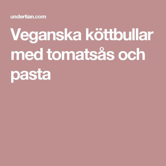 Veganska köttbullar med tomatsås och pasta