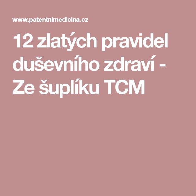 12 zlatých pravidel duševního zdraví - Ze šuplíku TCM