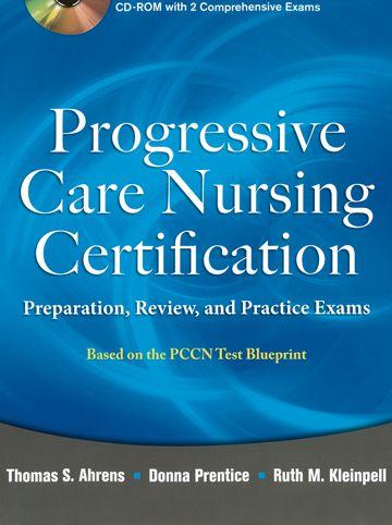 Progressive Care Nursing Certification Preparation, Review, and Practice Exams