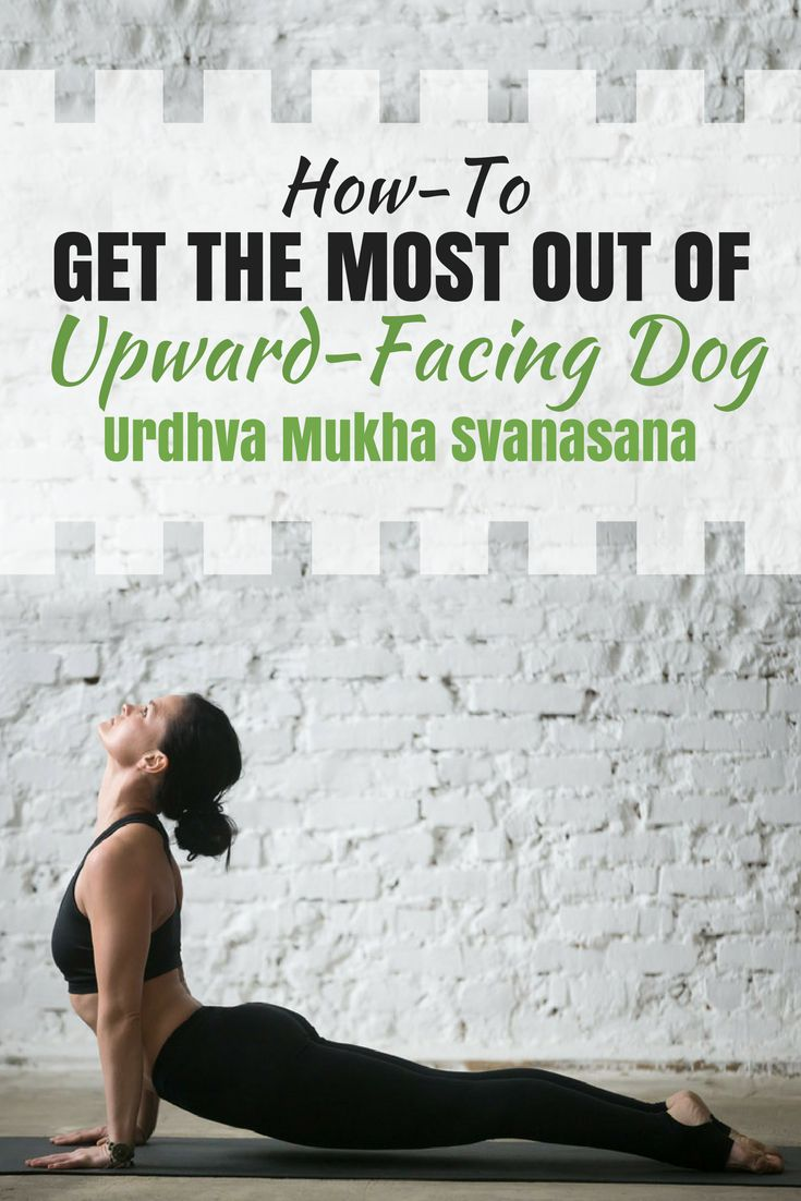 Practice Upward-Facing Dog and feel your body strengthen.