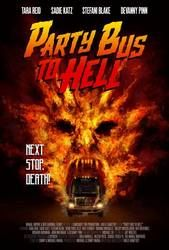 """Party Bus to Hell"" - cast: Tara Reid Sadie Katz Stefani Blake Shelby Nicole Ben Stobber Vidonna Michaels Richard Hochman Demetrius Alex Raymond Gutierrez Johnny Molinaro"