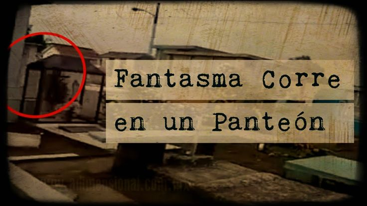 Fantasma corre en un Panteón (Video Paranormal)