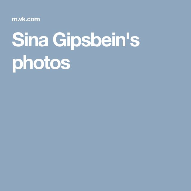 Sina Gipsbein's photos