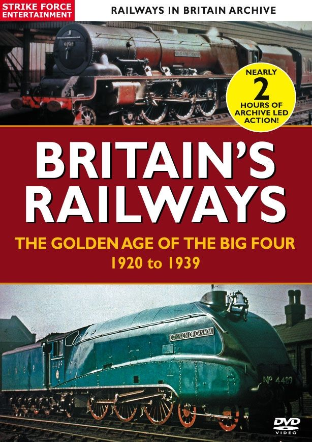 BRITAIN'S RAILWAYS: THE GOLDEN AGE OF THE BIG FOUR 1923-1939, a definitive all archive documentary running over 100 minutes and charting the operation of Britain's rail networks between the years 1920 and 1939