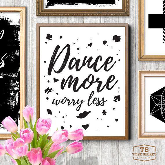 Dansen meer zorg minder, inspirerende afdrukbare Art Print typografie Print, Ballet Print, Prints van de Dance, Dance Studio Decor, meisjes kamer Art