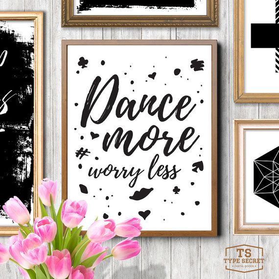 Dance More Worry Less, Inspirational Printable Art Print, Typography Print, Ballet Print, Dance Prints, Dance Studio Decor, Girls Room Art