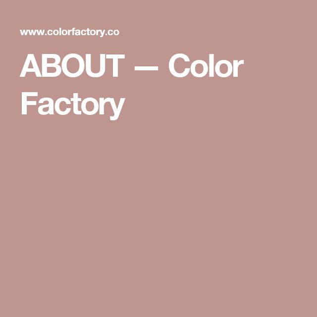 ABOUT — Color Factory