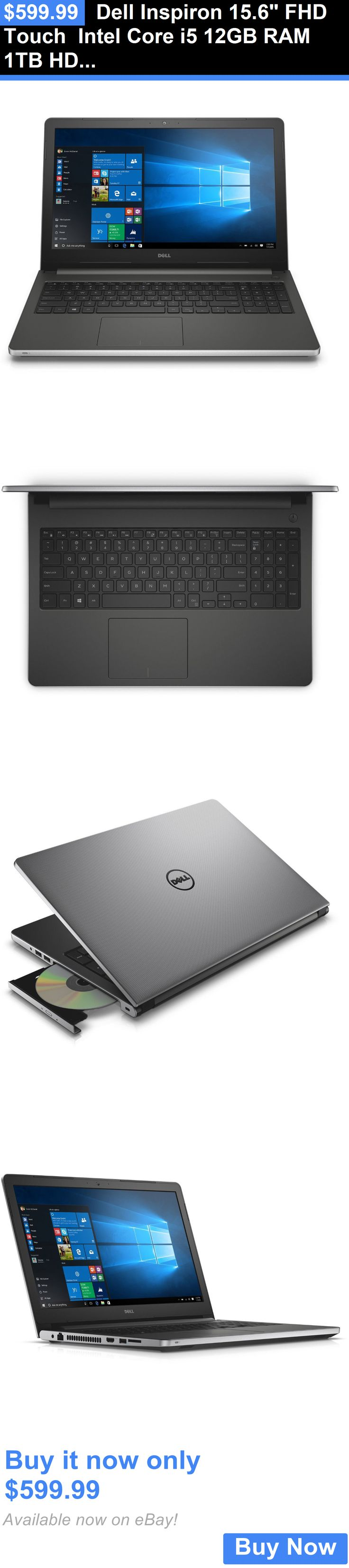 computers: Dell Inspiron 15.6 Fhd Touch Intel Core I5 12Gb Ram 1Tb Hdd I5559-5347Slv BUY IT NOW ONLY: $599.99