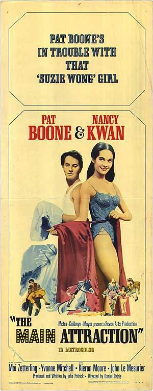 The Main Attraction (1962)Stars: Pat Boone, Nancy Kwan, Mai Zetterling, John Le Mesurier ~  Director: Daniel Petrie