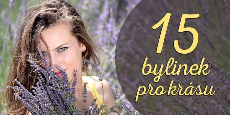 Bylinky nemusí jen léčit - snadno vám pomohou podpořit také vaši přirozenou krásu!