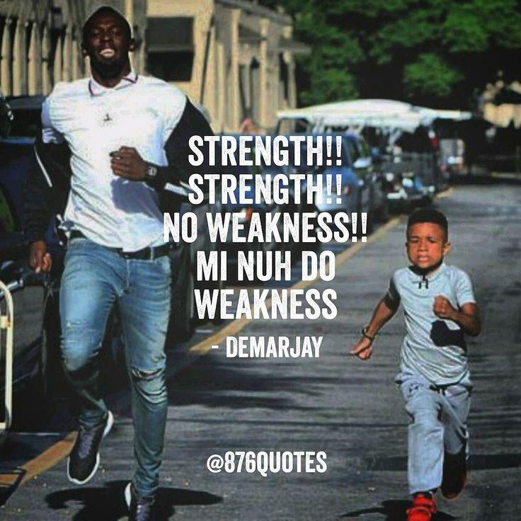 NO WEAKNESS!! #jamaica #jamaican #876quotes #demarjay