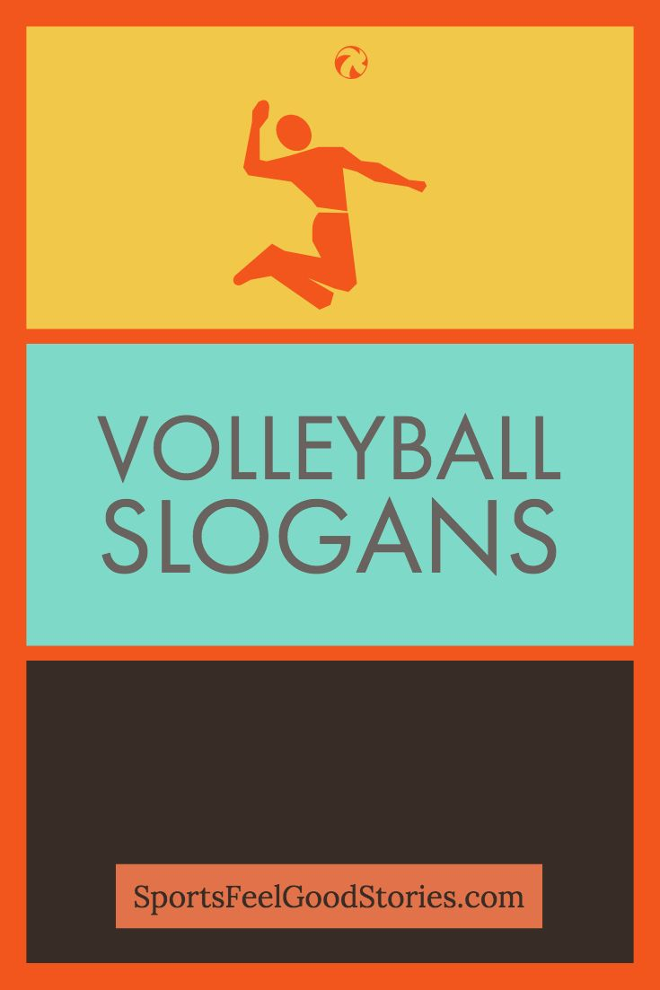 Volleyball Slogans And Phrases For Team Spirit And Fans Volleyball Quotes Slogan Team Slogans